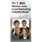 The 7 BIG Mistakes made in not Maintaining a Healthy Weight