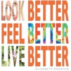 Look Better, Feel Better, Live Better